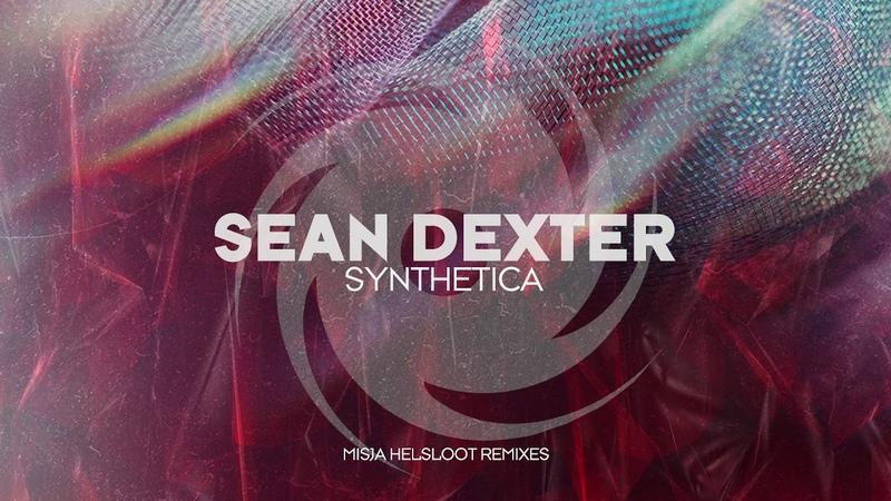 Sean Dexter Synthetica Misja Helsloot Uplifting Remixes