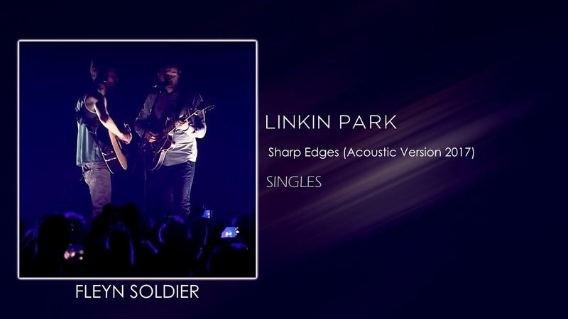 Linkin Park Sharp Edges Acoustic Version 2017 STUDIO VERSION