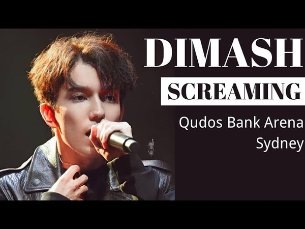 DIMASH - SCREAMING - Sydney | Qudos Bank Arena | Videoclip