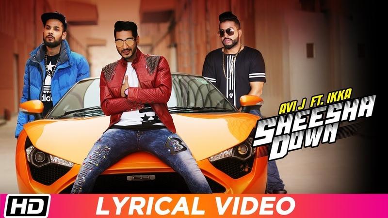 Sheesha Down | Lyrical Video | Avi J feat. Ikka | Sukh-E Musical Doctorz | Latest Punjabi Song