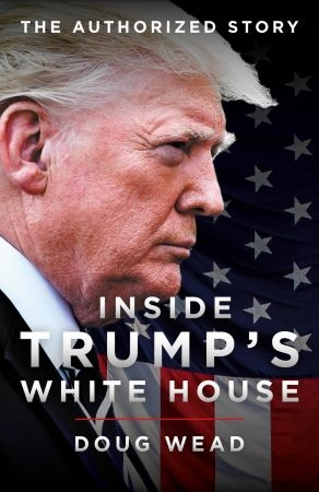 Inside Trump's White House - Doug Wead