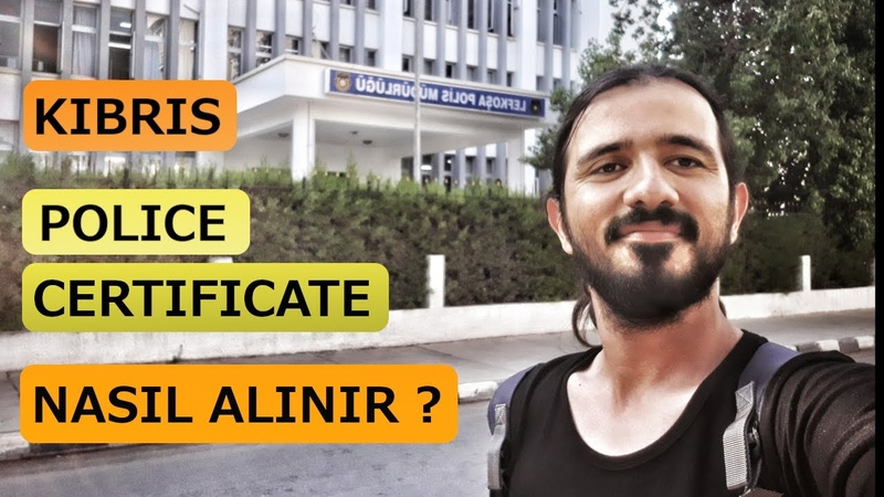 KIBRIS POLICE CERTİFİCATE KARAKTER BELGESI NASIL ALINIR 17 10 2019