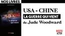 USA - Chine : les dessous et les dangers du conflit, par Jude Woodward