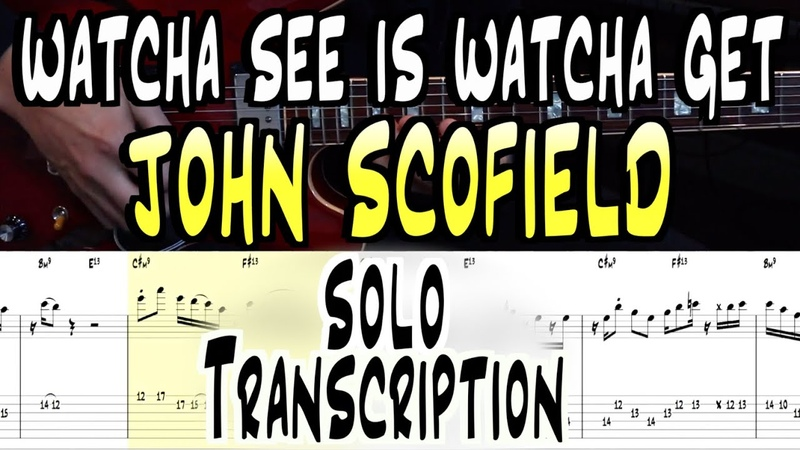 John Scofield Watcha See Is Watcha Get Solo Transcription TABS