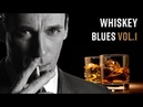 Whiskey Blues Best of Slow Blues Rock 1