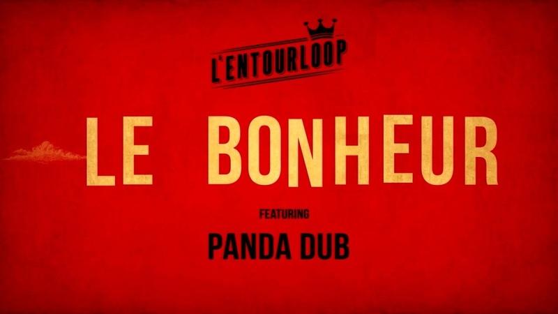 L'ENTOURLOOP Ft Panda Dub Le Bonheur Official Audio