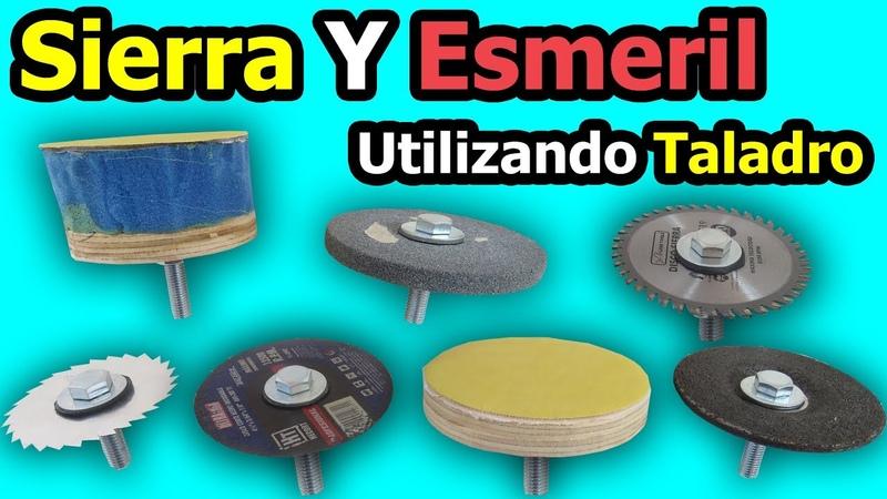Sierra Y Esmeril Utilizando Taladro Como Hacer Accesorios Caseros Para Taladro