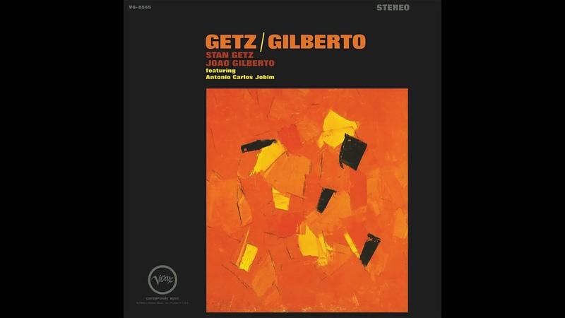 Stan Getz Joao Gilberto Featuring Antonio Carlos Jobim 1964 2011