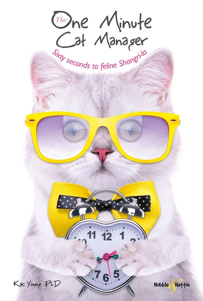 The One Minute Cat Manager Sixty Seconds to Feline Shangri-la