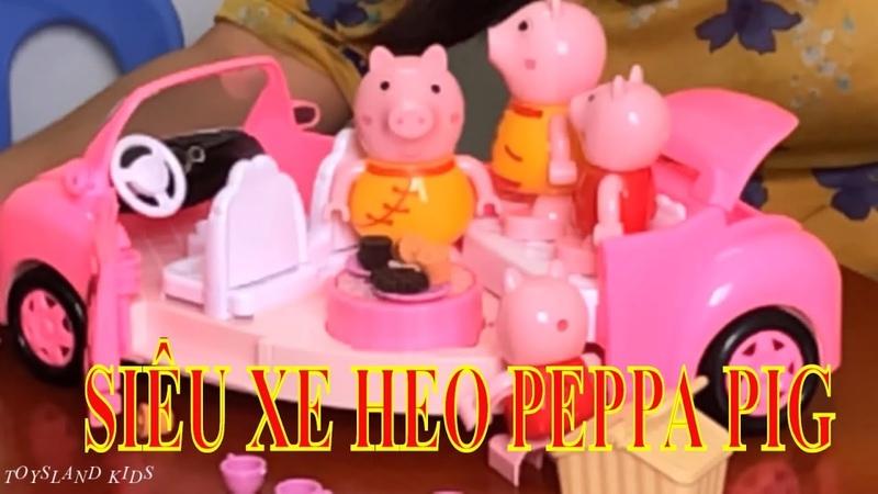 ĐỒ CHƠI HEO PEPPA Đi Cắm Trại Bằng Siêu Xe Mui Trần Toys Land Kids