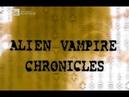 Хроники пришельцев вампиров НЛО. Самые необычные истории Discovery Science 2005