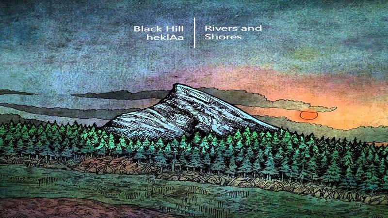 Black Hill and heklAa Rivers Shores Full Album