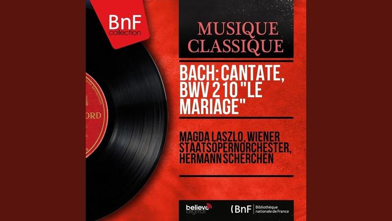 O holder Tag, erwünschte Zeit, BWV 210 Wedding Cantata: Aria. Spielet, ihr beseelten Lieder