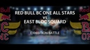 💣 RED BULL BC ONE ALL STAR vs EAST BLOC SQUARDE ↔ Exhibtion Battle ↔ CYPHER RUSSIA redbullbcone
