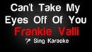 Frankie Valli - Can't Take My Eyes Off Of You Karaoke Lyrics