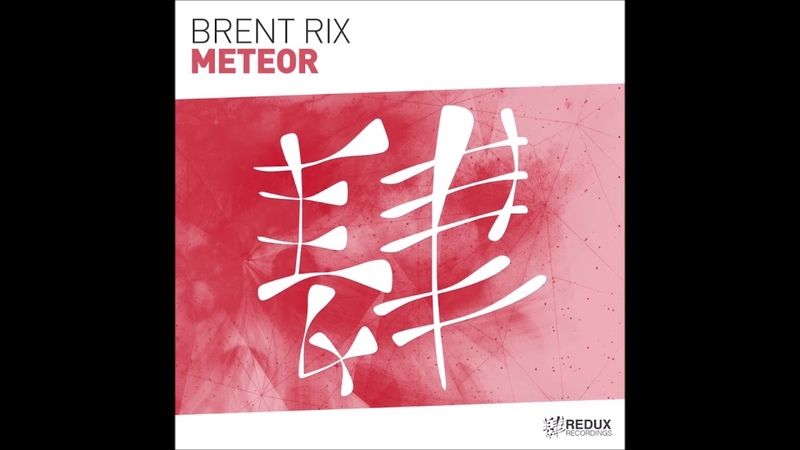 Brent Rix - Meteor (Extended Mix)