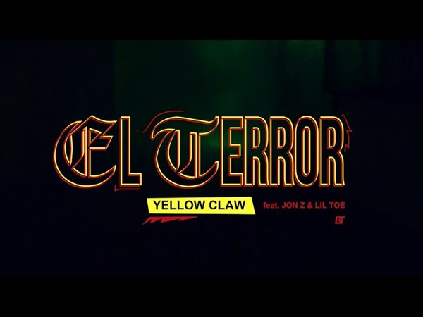 Yellow Claw El Terror feat. Jon Z Lil Toe Official Music Video