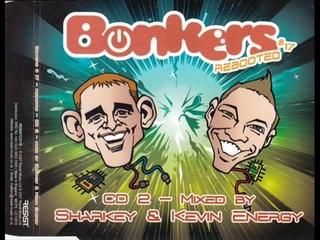 BONKERS VOL. 17 [CD 2 - FULL MIX 79:25 MIN] SHARKEY & KEVIN ENERGY (REBOOTED HD HQ HIGH QUALITY)