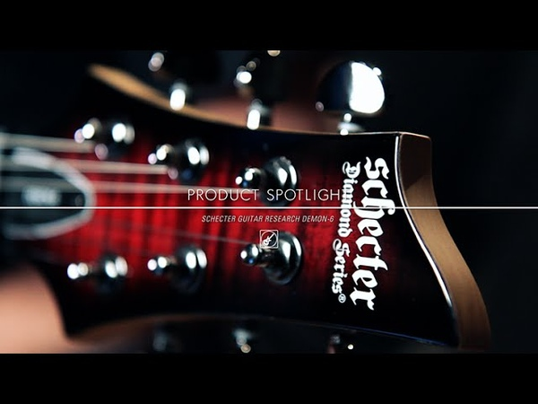 Product Spotlight Schecter Guitar Research Demon 6
