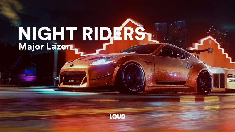 Need for Speed™ 2015 SOUNDTRACK Major Lazer Night Riders