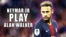 Neymar Jr ► Alan Walker - Play - 2019 Best Skills Goals (HD)