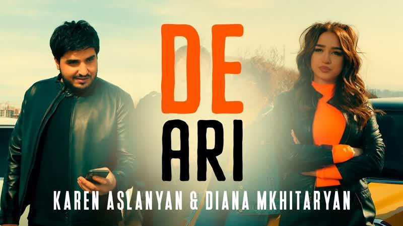 Karen Aslanyan Diana Mkhitaryan De Ari Official Video 2020