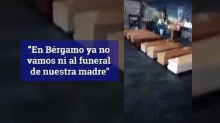 """Drama en Italia: """"En Bérgamo ya no vamos ni al funeral de nuestra madre"""""""