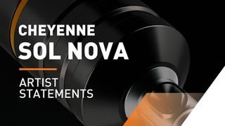 Cheyenne SOL Nova // Artists about using the SOL Nova