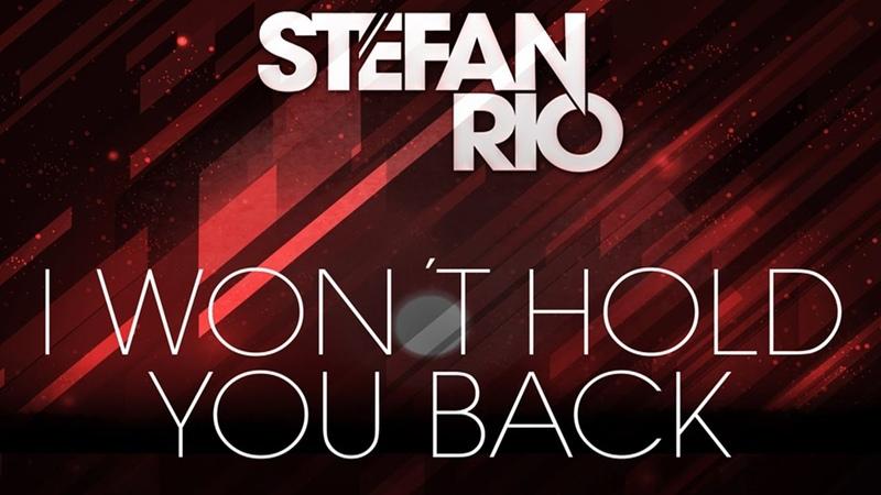 Stefan Rio - I Wont Hold You Back (Deep House Mix)