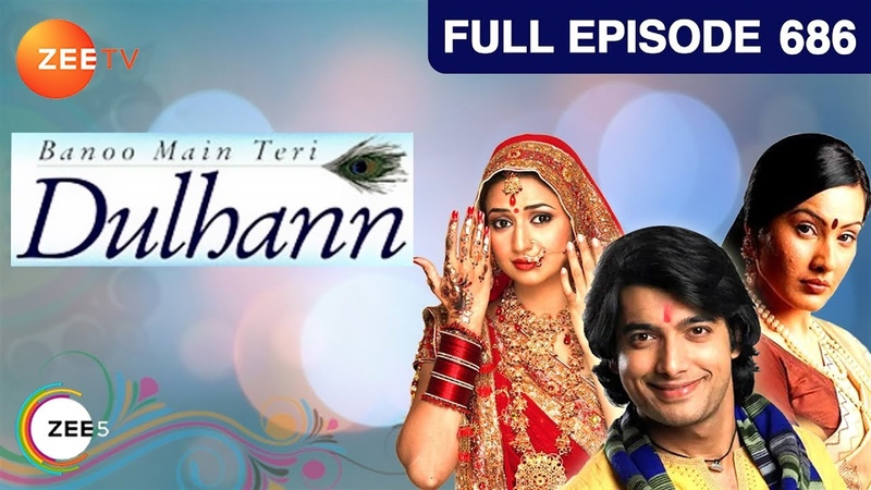 Banoo Main Teri Dulhann Hindi Serial Full Episode 686 Divyanka Sharad Malhotra Zee TV