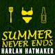 Harlan Hatmaker - Summer Never Ends