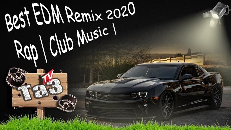 TaзTV Best EDM Remix 2020 Rap Club Music Sport car tuning