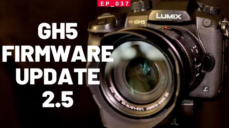 Panasonic Lumix GH5 Firmware Update 2.5 - GH6 Coming Soon?