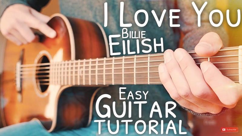 I Love You Billie Eilish Guitar Tutorial I Love You Guitar Guitar Lesson 658
