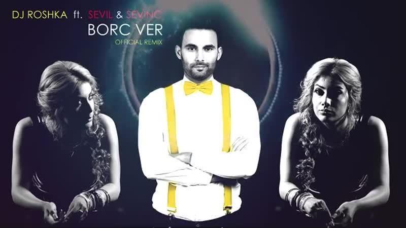 Dj Roshka ft Sevil Sevinc Borc Ver Official Aud 360P mp4