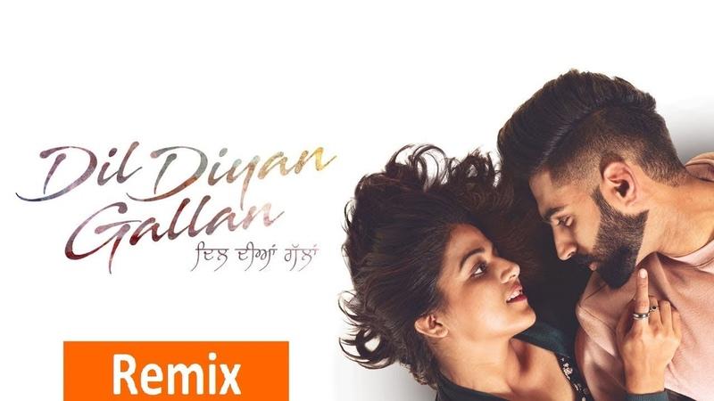 Dil Diyan Gallan Remix Parmish Verma Wamiqa Gabbi Latest Punjabi Songs 2019 Speed Records