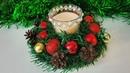 DIY CHRISTMAS CANDLESTICKS НОВОГОДНИЙ ПОДСВЕЧНИК ИЗ ЕЛОВЫХ ВЕТОК И ШАРОВ СВОИМИ РУКАМИ NinTe DIY