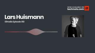 Hard Techno: Lars Huismann - 09radio Episode 010