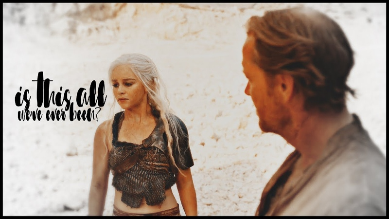 Is this all we've ever been jorah dany