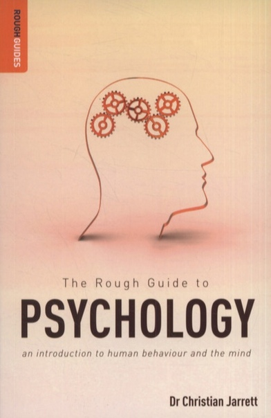 The Rough Guide to Psychology An Introduction to Human Behaviour and the Mind Rough Guides