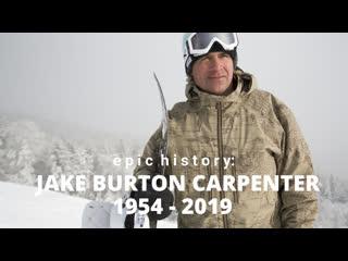 Epic history: Jake Burton Carpenter 1954-2019