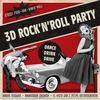 3D ROCK'N'ROLL PARTY – DANCE, DRINK & DRIVE