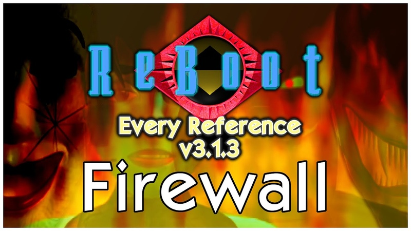 Firewall Every Reference in ReBoot