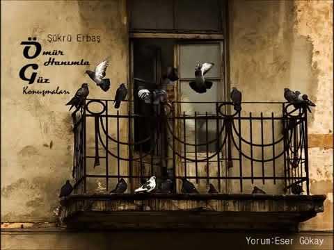 Şükrü Erbaş ~ Ömür Hanımla Güz Konuşmaları