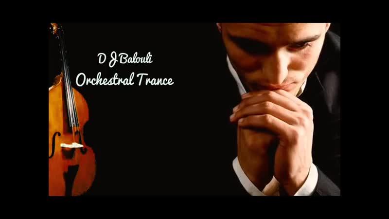 Piano Violin Orchestral Trance 2018 Of Mix by DJ Balouli Epic Love