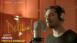 Delibal (Original Soundtrack)   Çağatay Ulusoy - Mutlu Sonsuz
