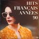Chansons Françaises - L'amour de 30 secondes