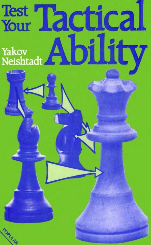 Yakov Neishtadt_Test Your Tactical Ability PDF NXPuxSfv0Jo