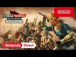 Hyrule Warriors: Age of Calamity – Expansion Pass Announcement Trailer