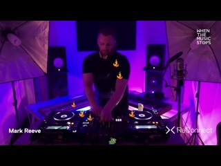 Mark Reeve - Live @ ReConnect: When the Music Stops []